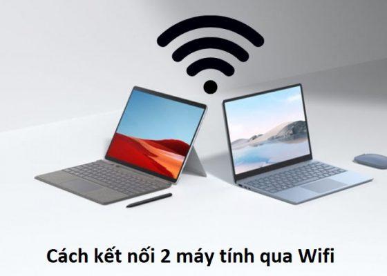 cách kết nối 2 máy tính qua wifi
