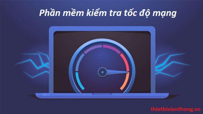 phần mềm kiểm tra tốc độ mạng